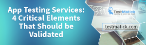 App-Testing-Services-4-Critical-Elements-That-Should-be-Validated-