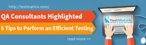 QA-Consultants-Highlighted-5-Tips-to-Perform-an-Efficient-Testing-