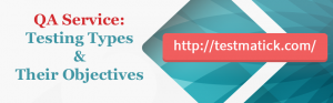 QA-Service-Testing-Types-Their-Objectives-1