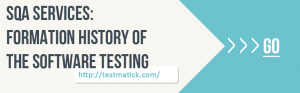 SQA-Services-Formation-History-of-the-Software-Testing