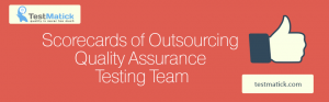 Scorecards-of-Outsourcing-Quality-Assurance-Testing-Team