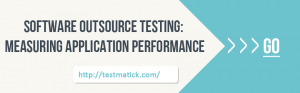 Software-Outsource-Testing-Measuring-Application-Performance