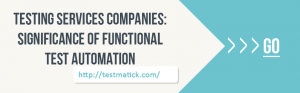 Testing-Services-Companies-Significance-of-Functional-Test-Automation-