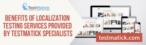 Benefits-of-Localization-Testing-Services-Provided-by-TestMatick-Specialists