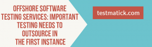 Important-Testing-Needs-to-Outsource-in-The-First-Instance