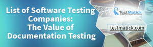 List-of-Software-Testing-Companies-The-Value-of-Documentation-Testing