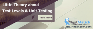 Little Theory about Test Levels & Unit Testing