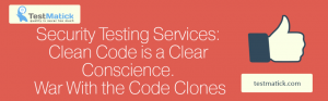 Security-Testing-Services-Clean-Code-is-a-Clear-Conscience.-War-With-the-Code-Clones