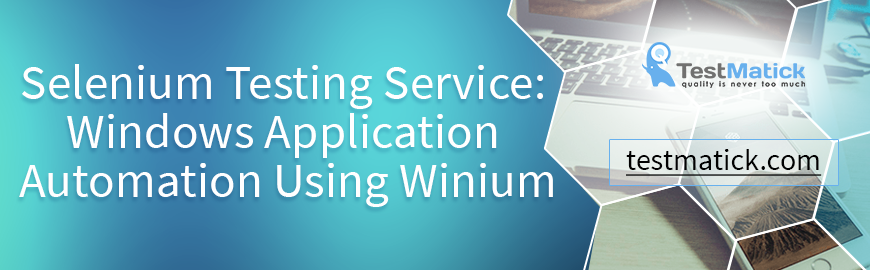 Selenium Testing Service: Windows Application Automation