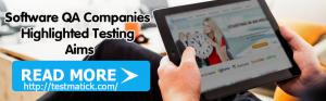 Software-QA-Companies-Highlighted-Testing-Aims