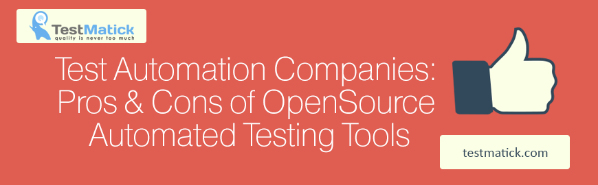 Test-Automation-Companies-Pros-Cons-of-OpenSource-Automated-Testing-Tools