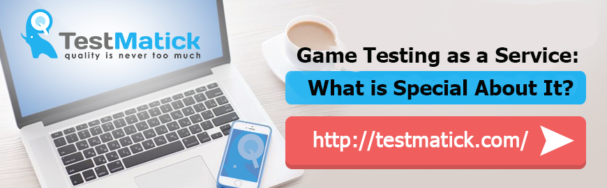 Game Testing as a Service What is Special About It