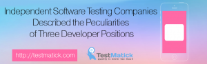 Independent-Software-Testing-Companies-Described-the-Peculiarities-of-Three-Developer-Positions