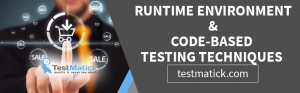 Runtime-Environment-RTE-and-Code-Based-Testing-Techniques