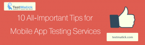 10-All-Important-Tips-for-Mobile-App-Testing-Services