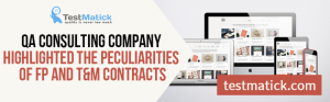 QA-Consulting-Company-Highlighted-the-Peculiarities-of-FP-and-TM-Contracts