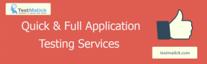 Quick & Full Application Testing Services