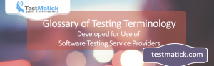 The-Glossary-of-Testing-Terminology-Developed-for-Use-of-Software-Testing-Service-Providers