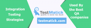 Integration Testing Strategies Used By the Best QA Companies