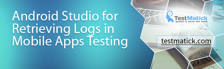 Android-Studio-for-Retrieving-Logs-in-Mobile-Apps-Testing