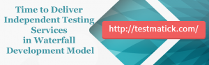 Time-to-Deliver-Independent-Testing-Services-in-Waterfall-Development-Model