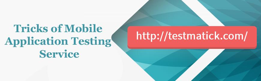 Tricks-of-Mobile-Application-Testing-Service