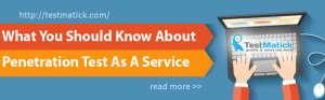 What-You-Should-Know-About-Penetration-Test-As-A-Service