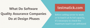 What-Do-Software-Quality-Assurance-Companies-Do-at-Design-Phases