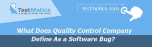 What-Does-Quality-Control-Company-Define-As-a-Software Bug
