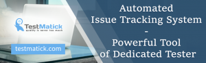 Automated-Issue-Tracking-System - Powerful-Tool-of-Dedicated-Tester