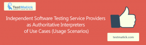 Independent-Software-Testing-Service-Providers-as-Authoritative-Interpreters-of-Use-Cases-Usage-Scenarios1