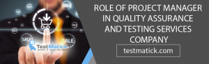 Role-of-Project-Manager-in-Quality-Assurance-And-Testing-Services-Company