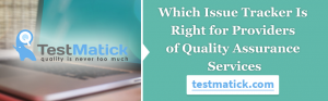 Which-Issue-Tracker-Is-Right-for-Providers-of-Quality-Assurance-Services