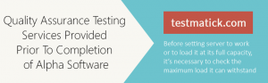 Quality-Assurance-Testing-Services-Provided-Prior-To-Completion-of-Alpha-Software