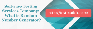 Software-Testing-Services-Company-What-is-Random-Number-Generator