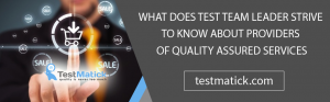 What-Does-Test-Team-Leader-Strive-To-Know-About-Providers-of-Quality-Assured-Services