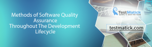 Methods-of-Software-Quality-Assurance-Throughout-The-Development-Lifecycle