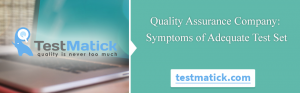 Quality-Assurance-Company-Symptoms-of-Adequate-Test-Set