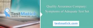 Quality-Assurance-Company-Symptoms-of-Adequate-Test-Set