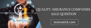 Quality-Assurance-Companies-Sale-Question