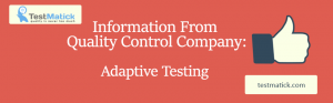 Information-From-Quality-Control-Company:-Adaptive-Testing