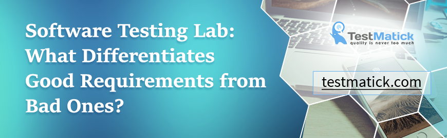 Software-Testing Lab:-What-Differentiates-Good-Requirements-from-Bad-Ones?