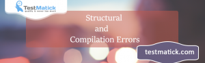 Structural-and-Compilation-Errors