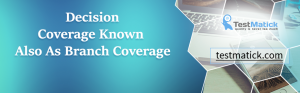 Decision-Coverage-Known-Also-As-Branch-Coverage