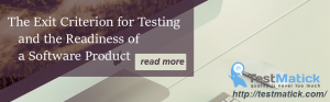 The-Exit-Criterion-for-Testing-and-the-Readiness-of-a-Software-Product