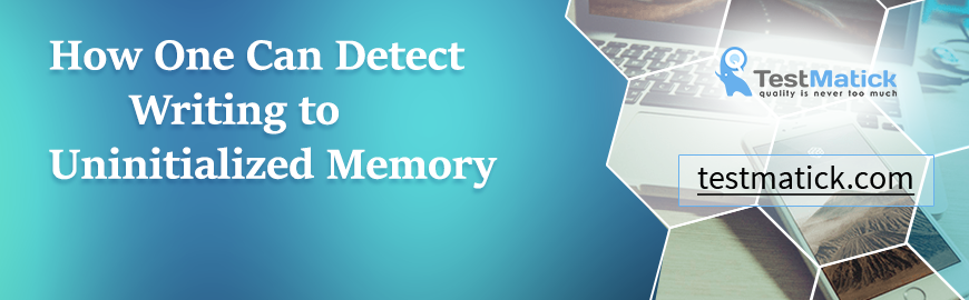 How-One-Can-Detect-Writing-to-Uninitialized-Memory