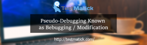 Pseudo-Debugging-Known-as-Bebugging-/-Modification