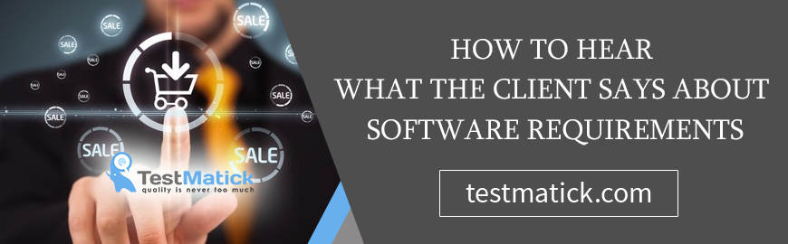 How-to-Hear-What the-Client-Says-About-Software-Requirements