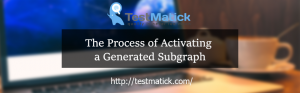The Process of Activating a Generated Subgraph