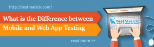 What is the Difference between Mobile and Web App Testing